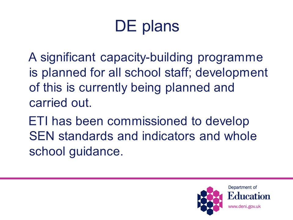 DE plans A significant capacity-building programme is planned for all school staff; development of this is currently being planned and carried out.