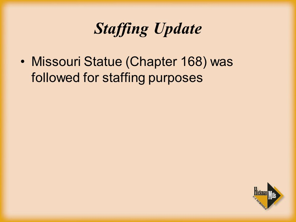 Missouri Statue (Chapter 168) was followed for staffing purposes