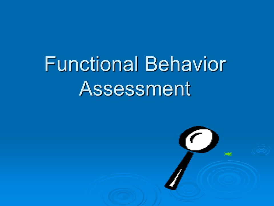 What is the function of an FBA.Process for identifying… The purpose or function of the behavior.