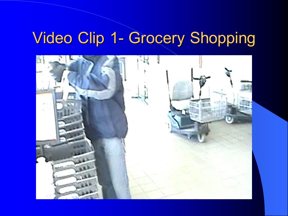 Video Clip 1- Grocery Shopping