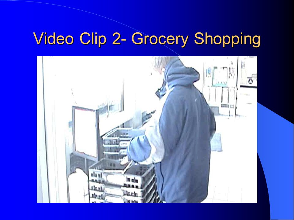 Video Clip 2- Grocery Shopping