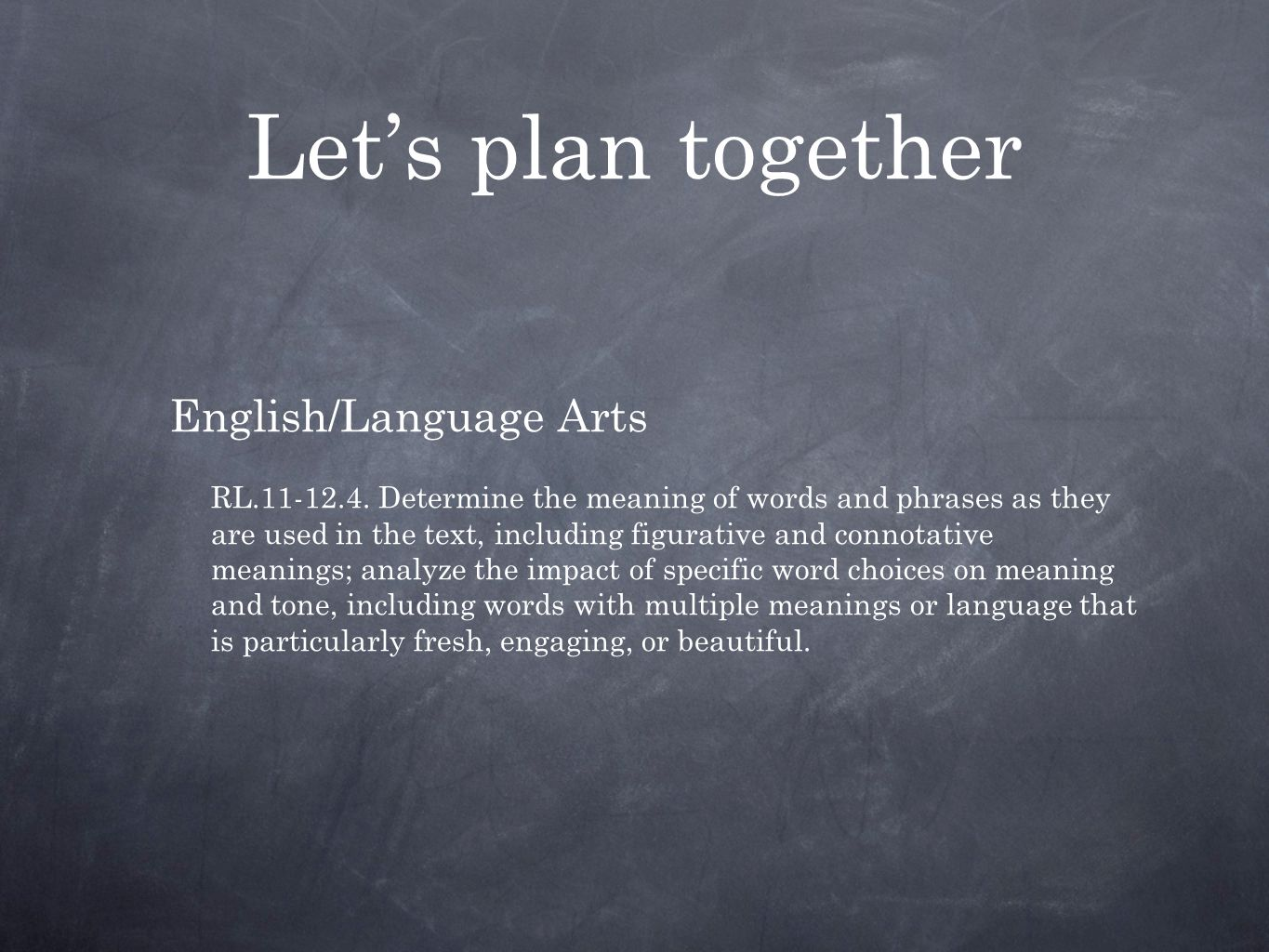 Let's plan together English/Language Arts RL.11-12.4.
