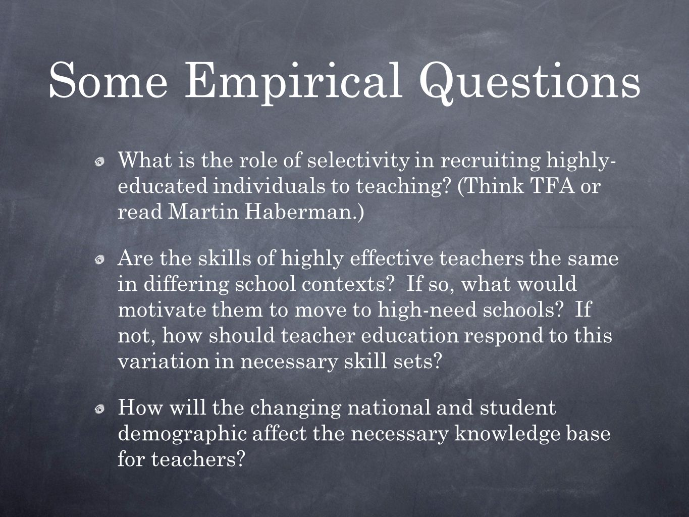 Some Empirical Questions What is the role of selectivity in recruiting highly- educated individuals to teaching.