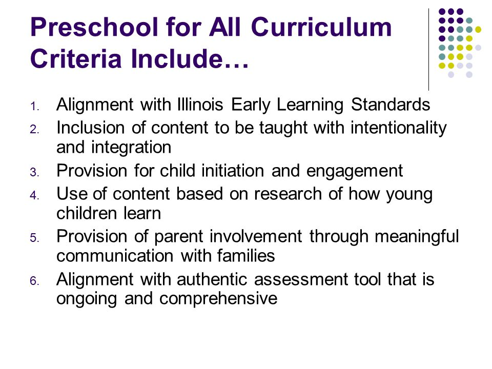 Preschool for All Curriculum Criteria Include… 1.