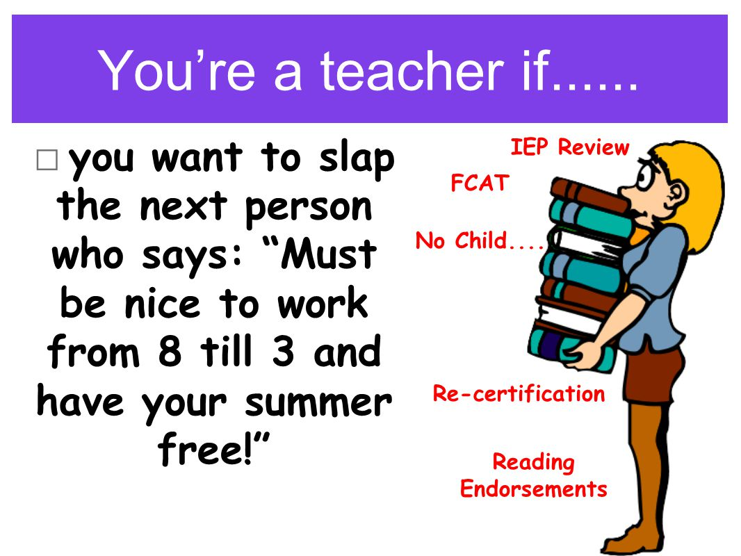 ...kids enjoy your classroom! You're a teacher if....