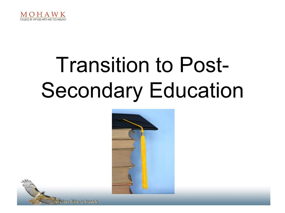 Transition to Post- Secondary Education