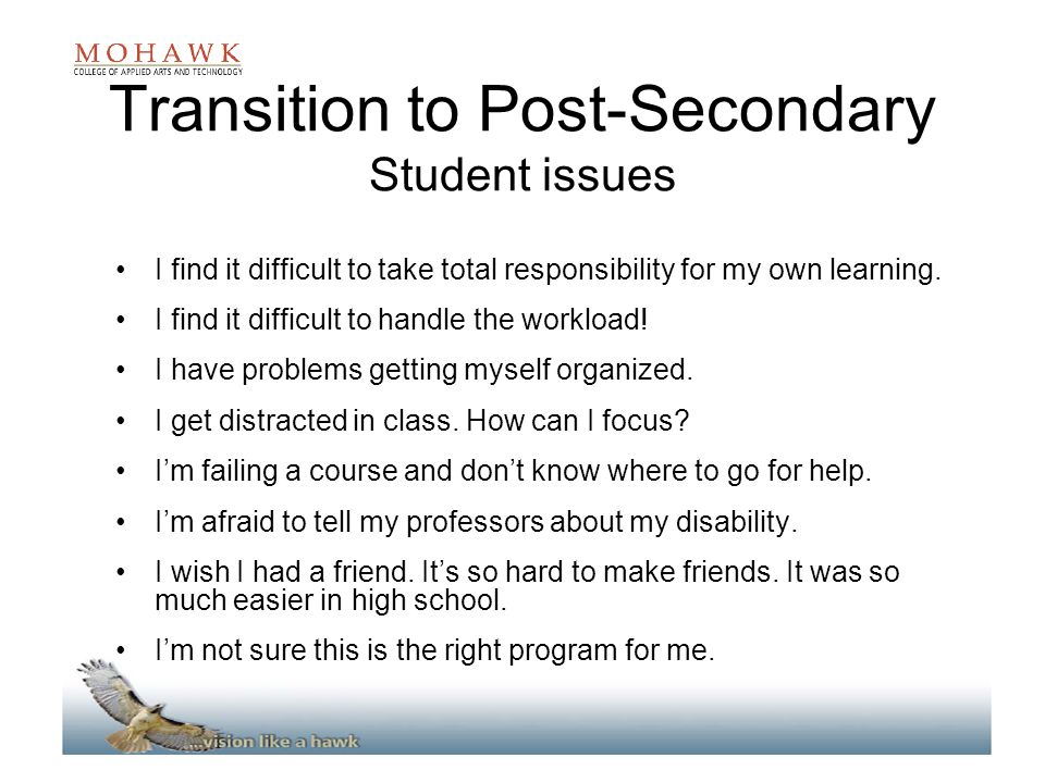 Transition to Post-Secondary Student issues I find it difficult to take total responsibility for my own learning.