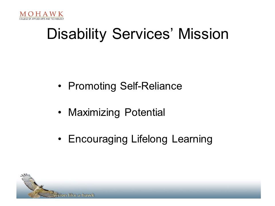 Disability Services' Mission Promoting Self-Reliance Maximizing Potential Encouraging Lifelong Learning