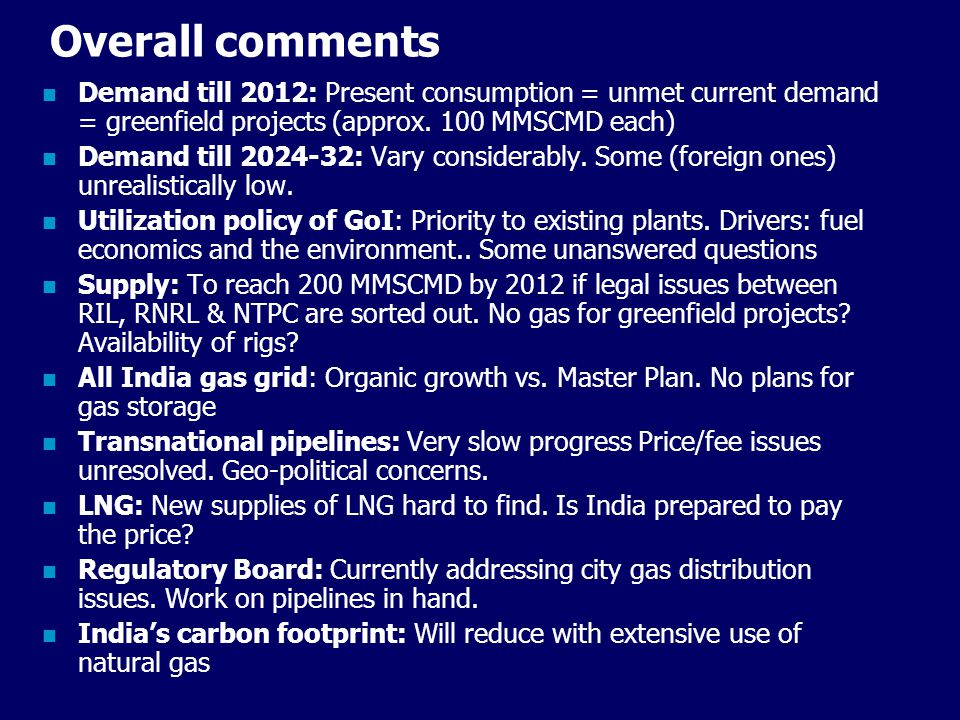 Overall comments Demand till 2012: Present consumption = unmet current demand = greenfield projects (approx.