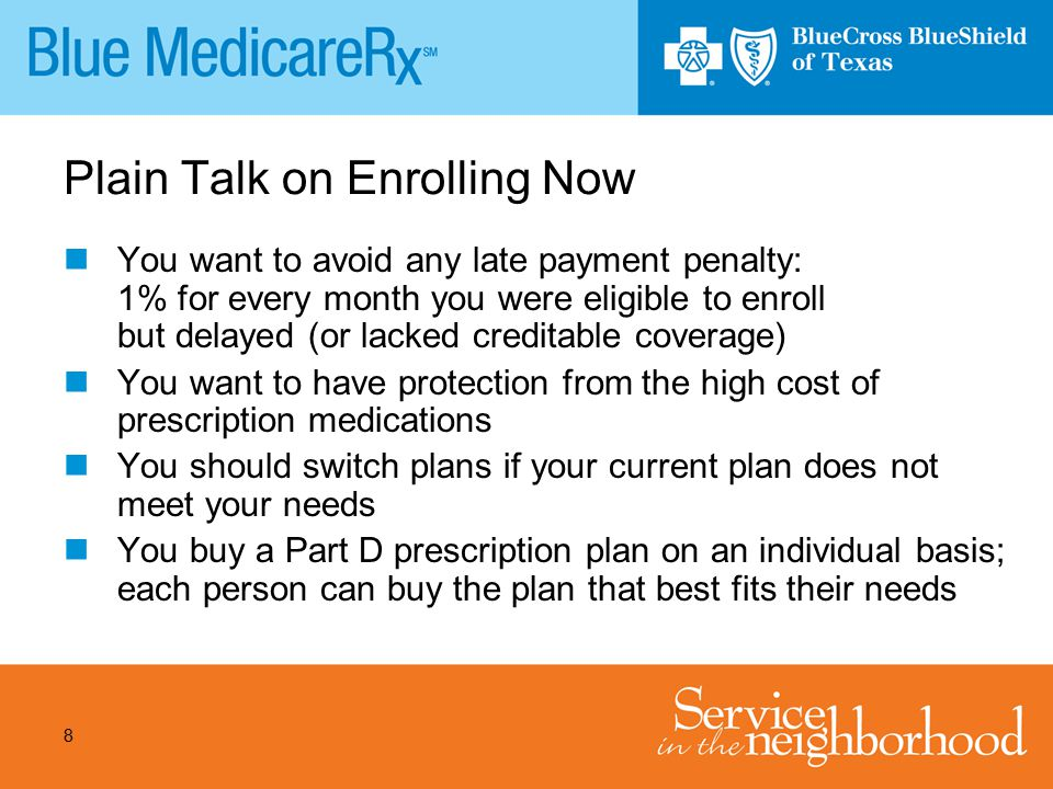 29 Plain Talk on which Blue MedicareRx plan is right for you The Plus Plan may be right for you if… –You have moderate to heavy prescription drug usage –You prefer to have generic coverage in the gap * –You do not want an annual deductible * Only coinsurance amount you pay during the gap gets counted toward TrOOP for generics