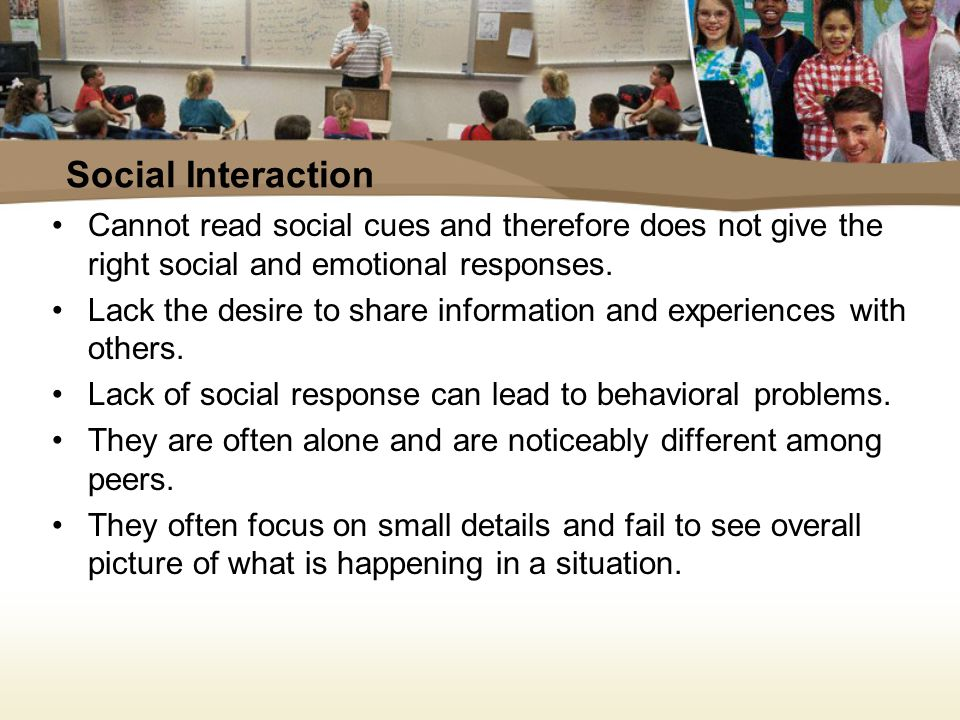 Social Interaction Communication Repetitive Routines, Rituals, and Inflexibility Narrow Interests and Preoccupations General Characteristics