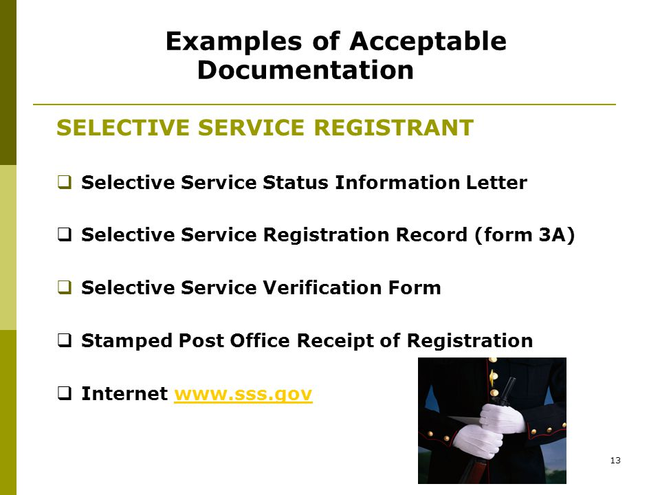 12 Selective Service --CONTINUED… RWB's must ensure that documentation is recorded in the State MIS to support the participant's selective service status.