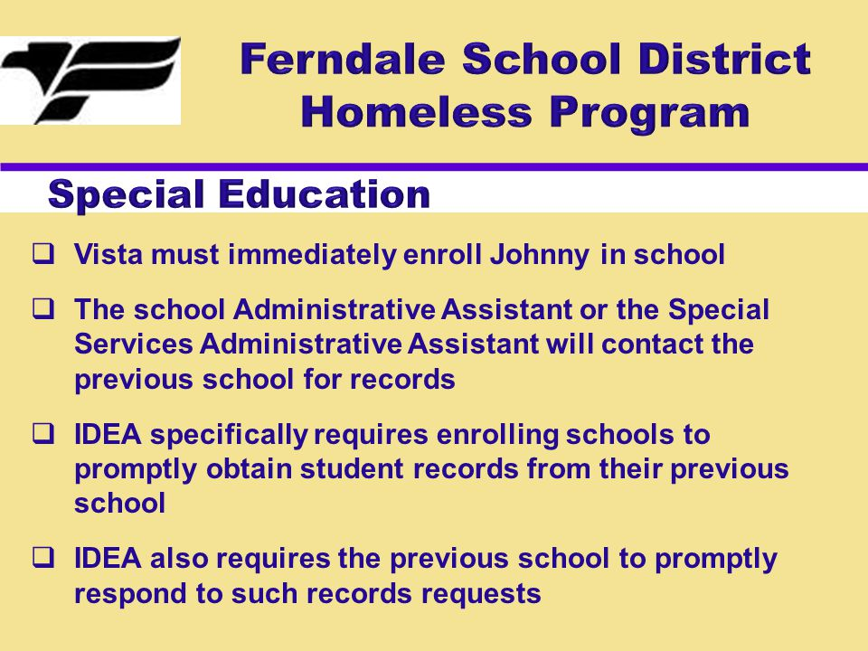  Vista must immediately enroll Johnny in school  The school Administrative Assistant or the Special Services Administrative Assistant will contact t