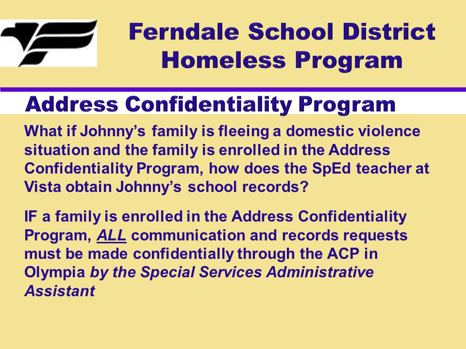 What if Johnny's family is fleeing a domestic violence situation and the family is enrolled in the Address Confidentiality Program, how does the SpEd