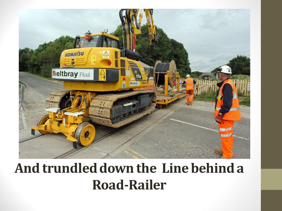 And trundled down the Line behind a Road-Railer