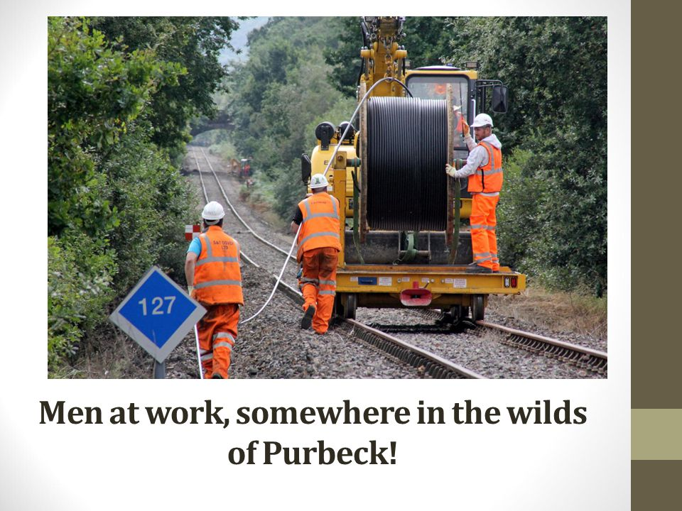Men at work, somewhere in the wilds of Purbeck!