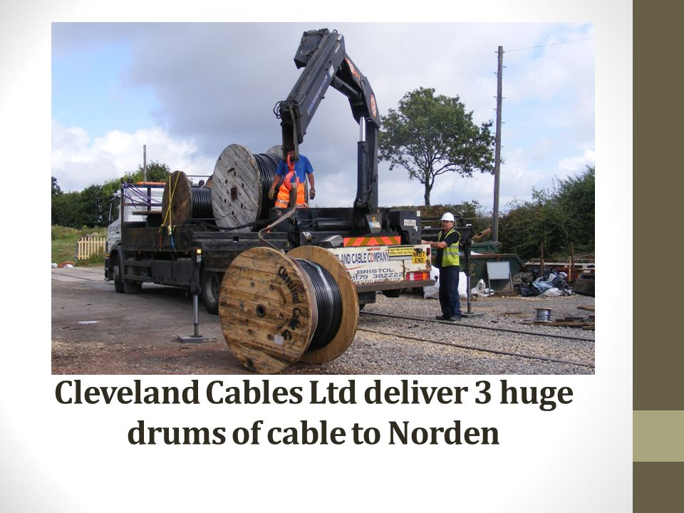 Cleveland Cables Ltd deliver 3 huge drums of cable to Norden