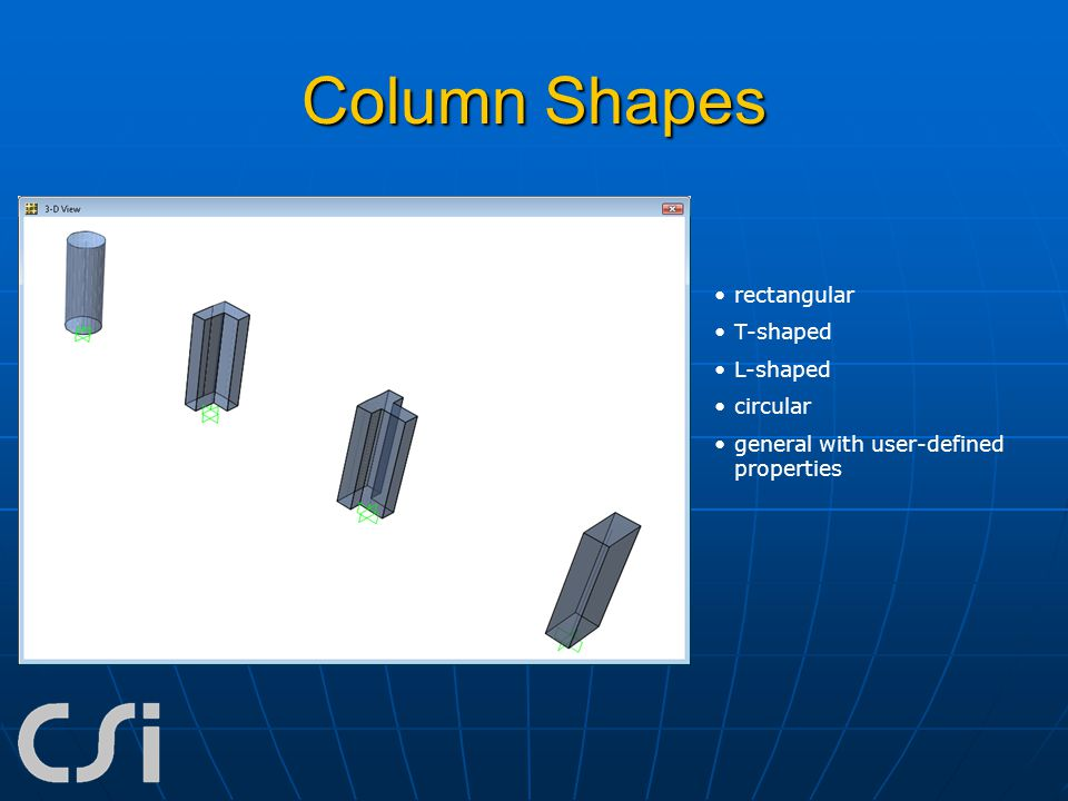 Column Shapes rectangular T-shaped L-shaped circular general with user-defined properties