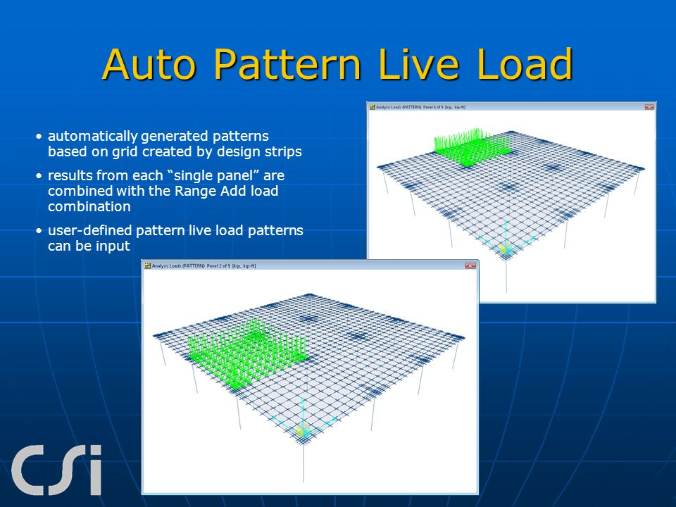 "Auto Pattern Live Load automatically generated patterns based on grid created by design strips results from each ""single panel"" are combined with the"