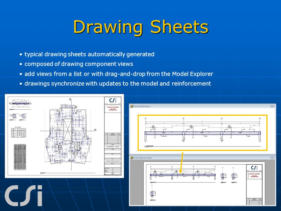 Drawing Sheets typical drawing sheets automatically generated composed of drawing component views add views from a list or with drag-and-drop from the