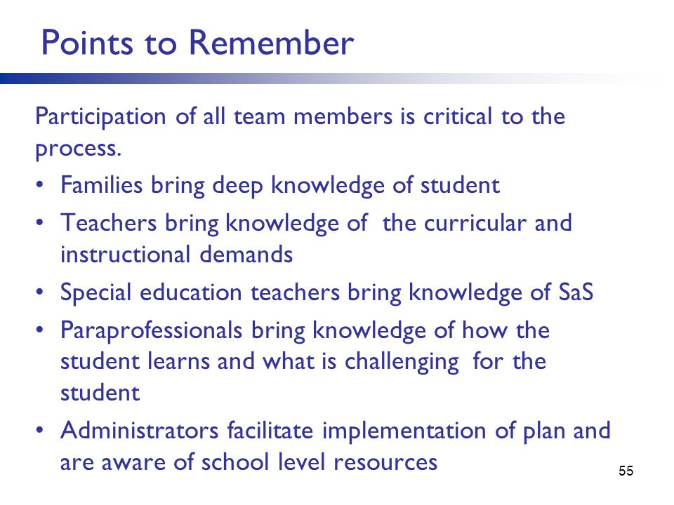 Points to Remember Participation of all team members is critical to the process.