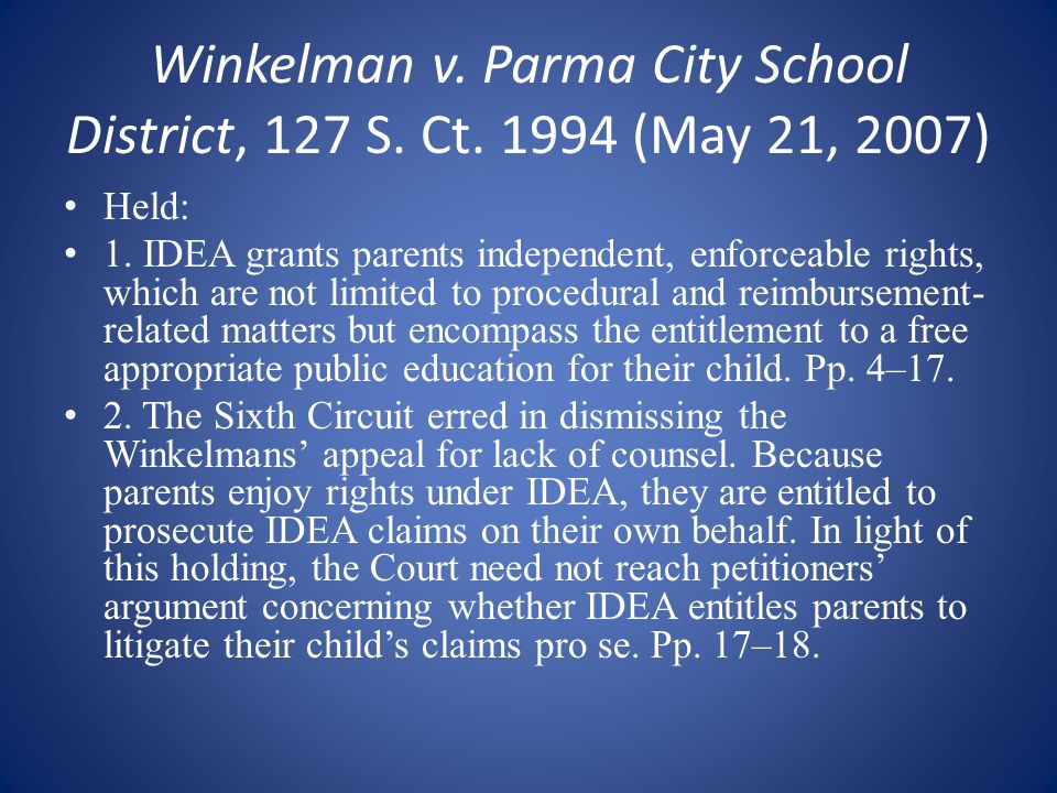 PARENTAL RIGHTS AS PROVIDED BY IDEIA The Sixth Circuit Court of Appeals said parents have no rights including the right to a Free and Appropriate Public Education (FAPE) under the IDEIA.