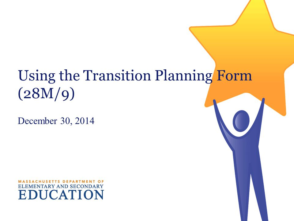 Using the Transition Planning Form (28M/9) December 30, 2014