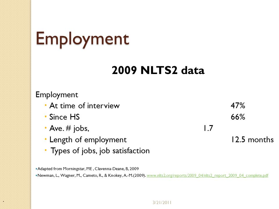 Employment 2009 NLTS2 data Employment  At time of interview47%  Since HS66%  Ave.