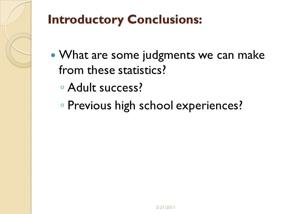 Introductory Conclusions: What are some judgments we can make from these statistics.