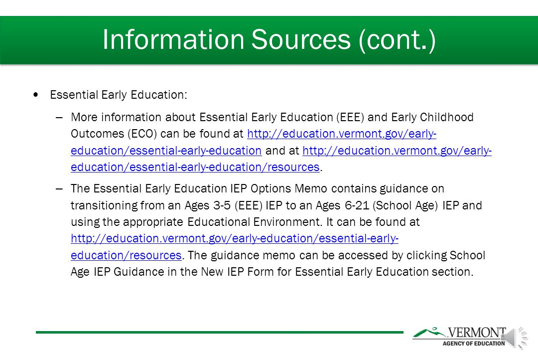 AOE Special Education Data Reports and Publications: – Public reporting of Section 618 data, including Child Count data, Child Count Exiting data, and other AOE special education data, is available at: education.vermont.gov/special-education/ publications.education.vermont.gov/special-education/ publications Additional special education information: – http://education.vermont.gov/special-education.