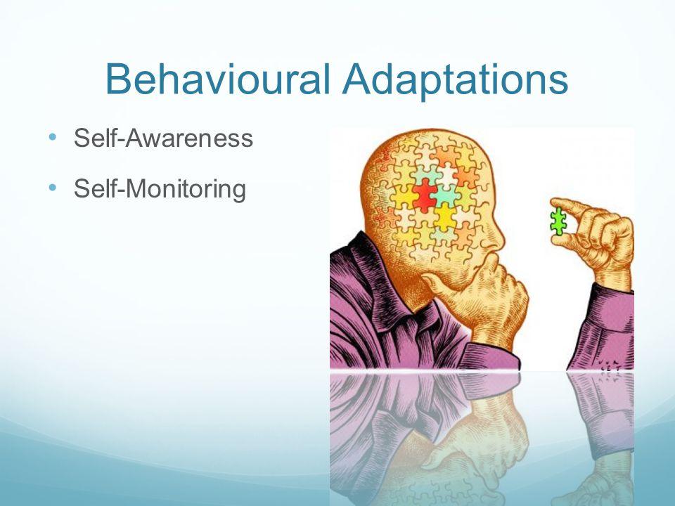 Behavioural Adaptations Self-Awareness Self-Monitoring