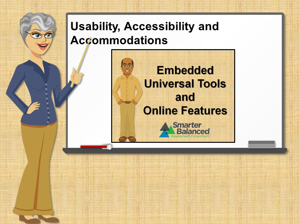 Usability, Accessibility and Accommodations