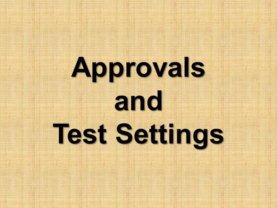 Approvals and Test Settings