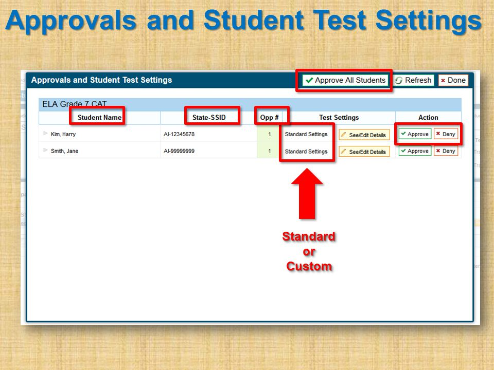 Approvals and Student Test Settings StandardorCustomStandardorCustom