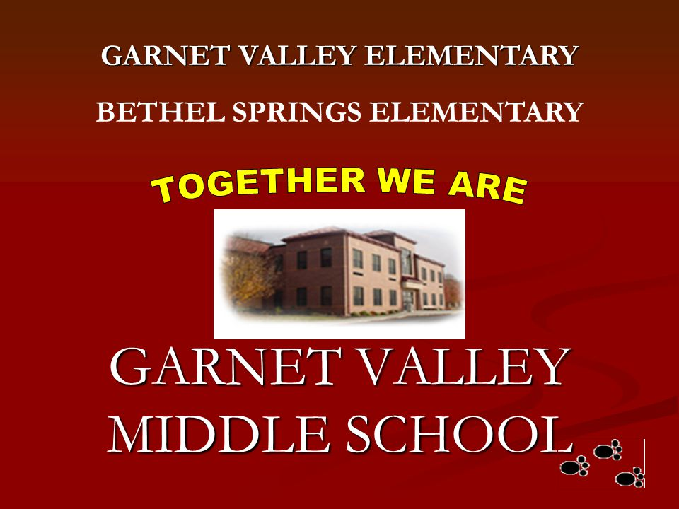 GARNET VALLEY MIDDLE SCHOOL GARNET VALLEY ELEMENTARY BETHEL SPRINGS ELEMENTARY