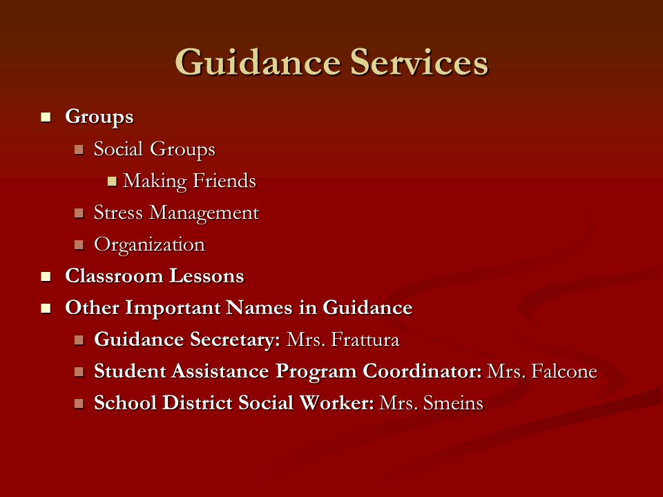 Guidance Services Groups Groups Social Groups Social Groups Making Friends Making Friends Stress Management Stress Management Organization Organizatio