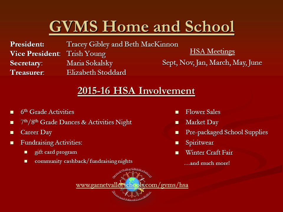 GVMS Home and School President: Tracey Gibley and Beth MacKinnon Vice President: Trish Young Secretary:Maria Sokalsky Treasurer: Elizabeth Stoddard ww