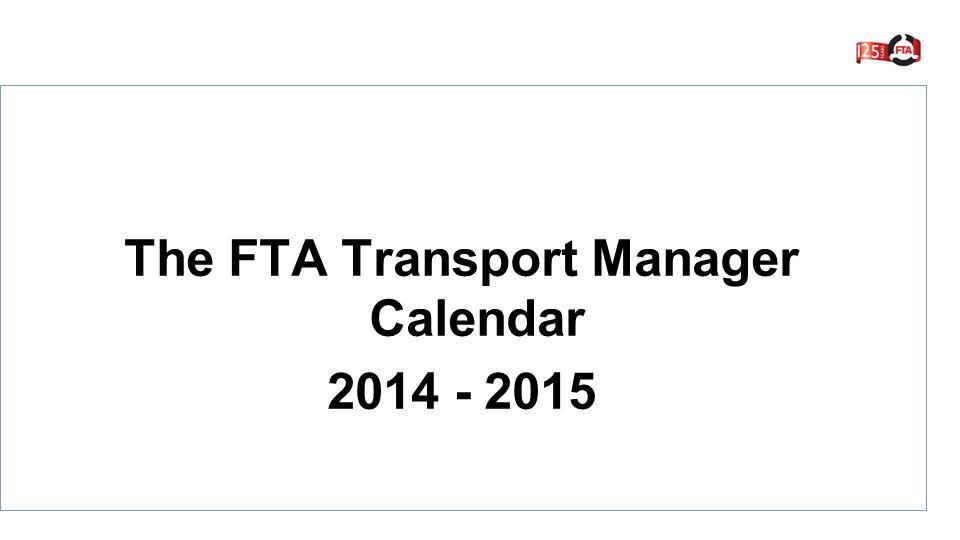 The FTA Transport Manager Calendar 2014 - 2015