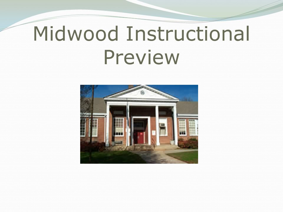 Midwood Instructional Preview