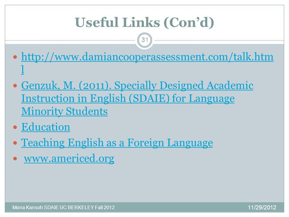 Useful Links (Con'd) http://www.damiancooperassessment.com/talk.htm l http://www.damiancooperassessment.com/talk.htm l Genzuk, M. (2011). Specially De