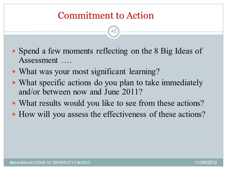 Commitment to Action Spend a few moments reflecting on the 8 Big Ideas of Assessment ….