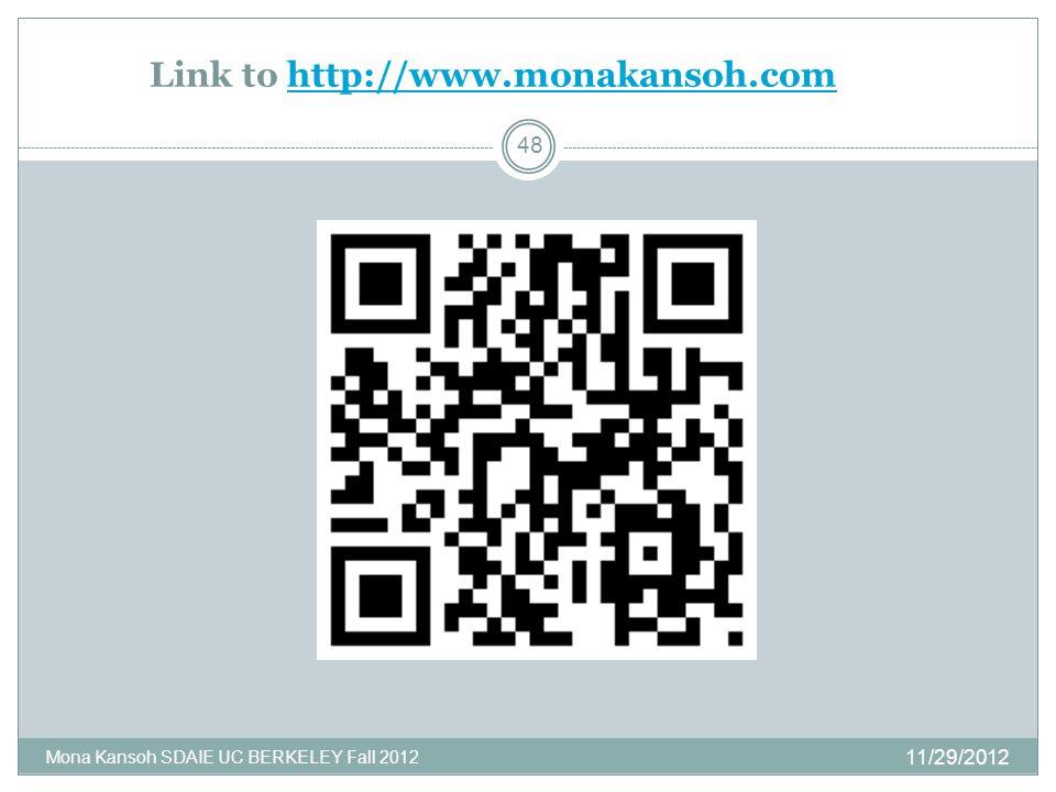 Link to http://www.monakansoh.comhttp://www.monakansoh.com 11/29/2012 Mona Kansoh SDAIE UC BERKELEY Fall 2012 48