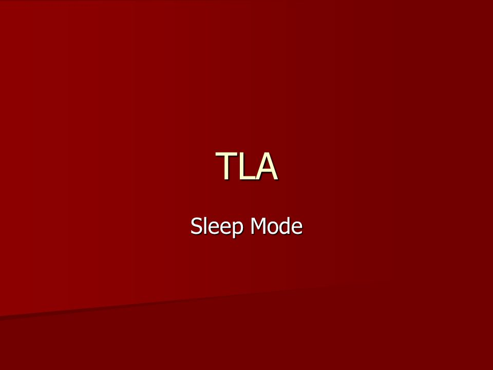 TLA Sleep Mode