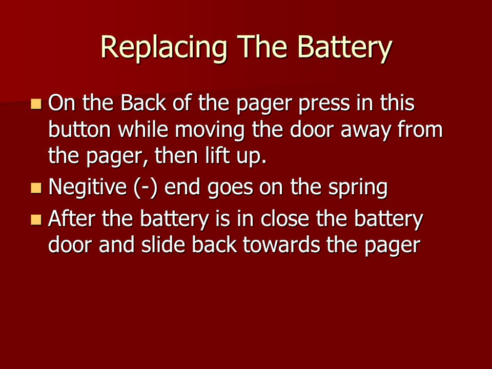 Turning The Pager On Press and hold the button for 1 second.