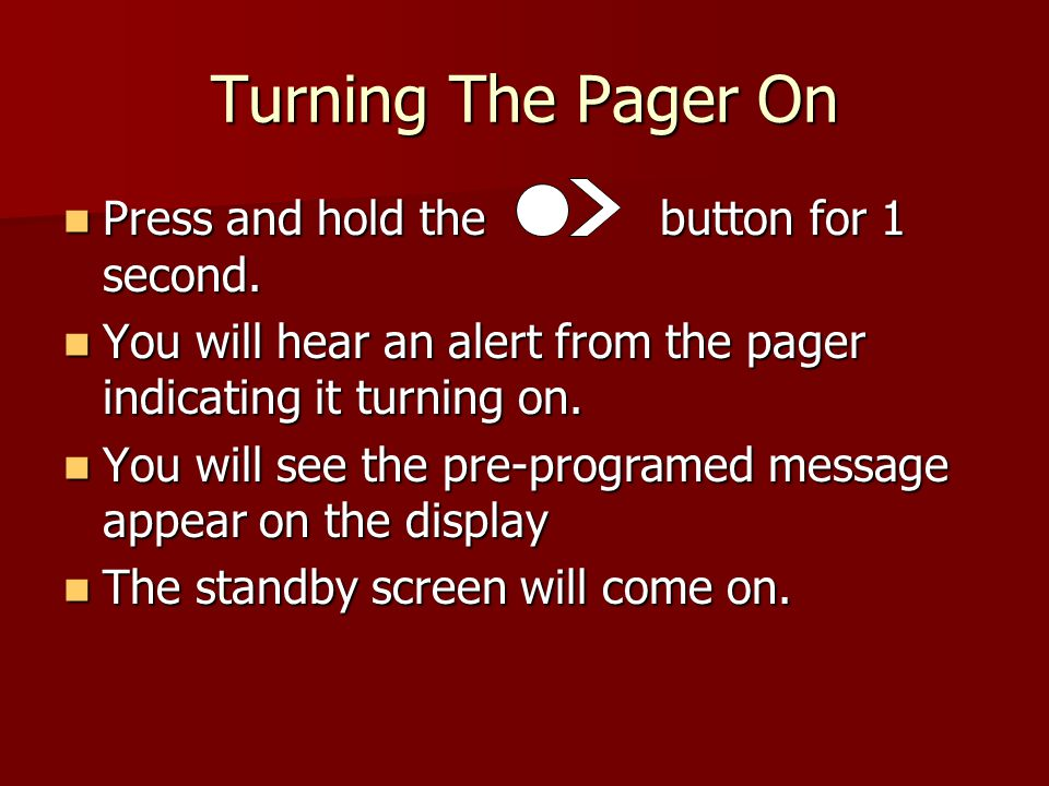 Press to bring up the Pager Option Screen.Press to bring up the Pager Option Screen.