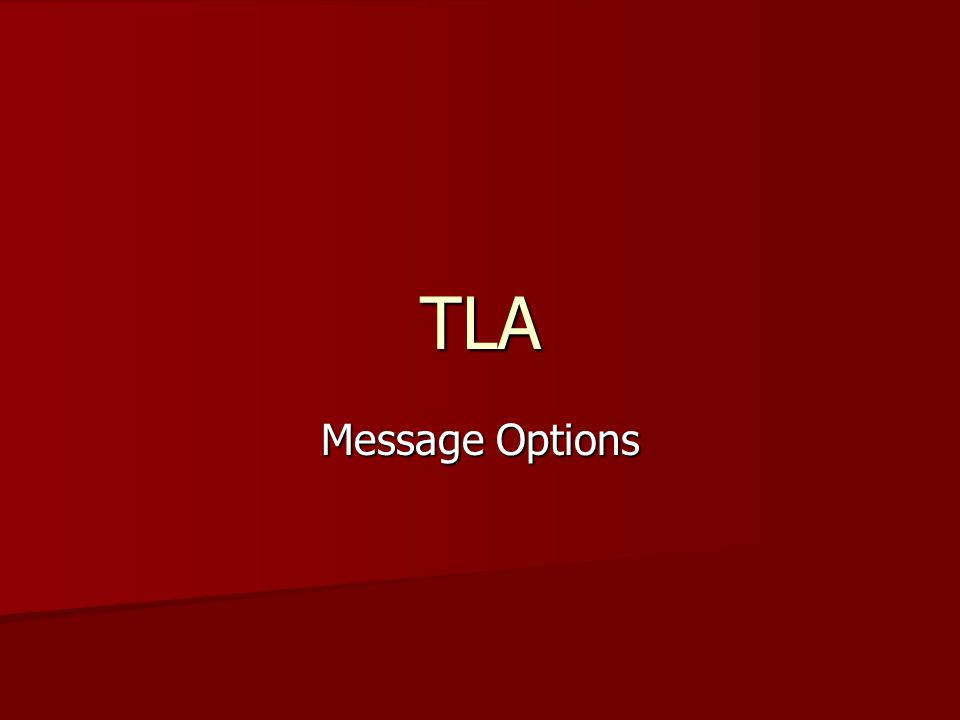 TLA Message Options
