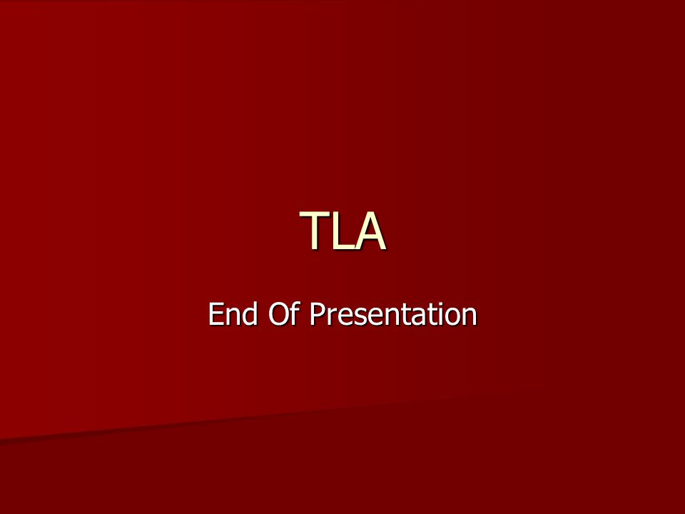 TLA End Of Presentation