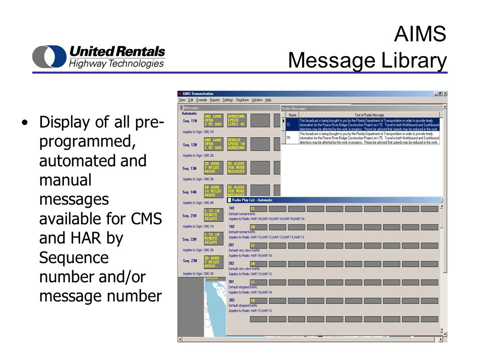 AIMS Message Library Display of all pre- programmed, automated and manual messages available for CMS and HAR by Sequence number and/or message number