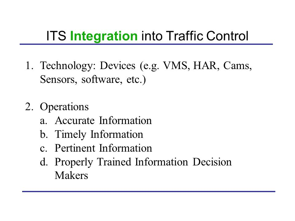 ITS Integration into Traffic Control 1.Technology: Devices (e.g.