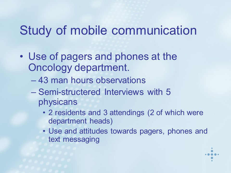Study of mobile communication Use of pagers and phones at the Oncology department.